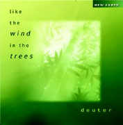 Like the Wind in the Trees - Deuter